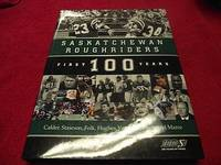 Saskatchewan Roughriders : First 100 Years