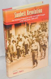 Sunbelt revolution, the historical progression of the civil rights struggle in the Gulf South, 1866-2000