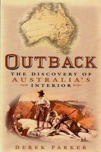 Outback : The Discovery of Australia's Interior