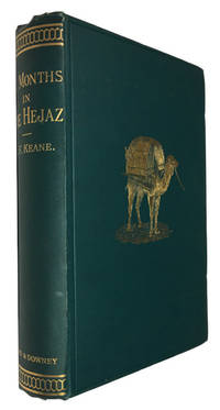 Six Months in the Hejaz: An Account of the Mohammedan Pilgrimages to Meccah and Medinah. Accomplished by an Englishman Professing Mohammedanism