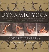 image of Dynamic Yoga; The Ultimate Workout that Chills your Mind as it Charges your Body