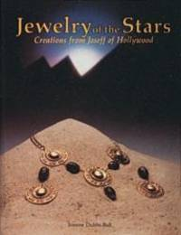 Jewelry of the Stars: Creations from Joseff of Hollywood by Joanne Dubbs Ball - Hardcover - 1991-09-09 - from Books Express (SKU: 0887402941n)