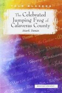 image of The Celebrated Jumping Frog of Calaveras County (Tale Blazers: American Literature)