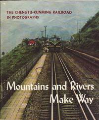 image of Mountains and Rivers Make Way - China - The Chengdu Kunming Railroad in Photographs