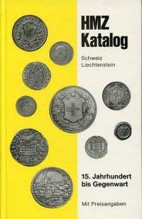 HMZ Katalog. Schweiz, Liechtenstein. 15. Jahrhundert bis Gegenwart. Mit Preisangaben.