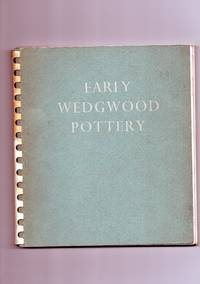 Early Wedgwood Pottery:  exhibited at 34 Wigmore Street, London W.I., 1951