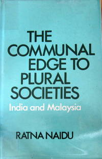 The Communal Edge to Plural Societies, India and Malaysia