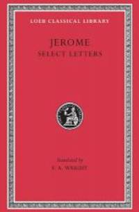 Jerome: Select Letters (Loeb Classical Library No. 262)