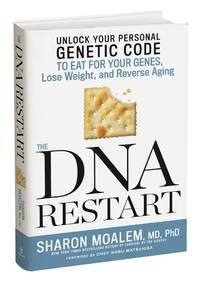 The DNA Restart: Unlock Your Personal Genetic Code to Eat for Your Genes, Lose Weight, and...