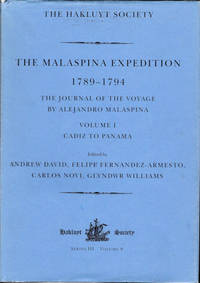 The Malaspina Expedition 1789-1794; Journal of the Voyage by Alejandro Malaspina [In Three Volumes] [The Hakluyt Society Third Series No. 8, 11 & 13]