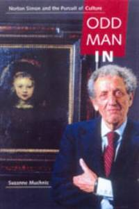 Odd Man In : Norton Simon and the Pursuit of Culture