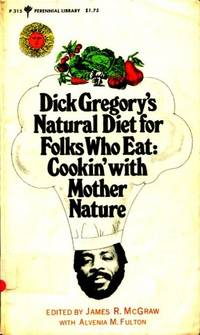 image of DICK GREGORY'S NATURAL DIET FOR FOLKS WHO EAT: COOKIN' WITH MOTHER NATURE