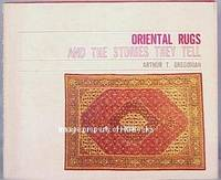 Oriental Rugs And The Stories They Tell by Gregorian, Arthur T - 1977