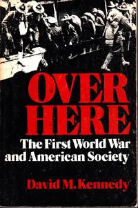 image of Over Here The First World War and American Society
