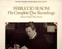 Busoni: His Complete Disc Recordings and Busoni Pupils Play Busoni [LP VINYL RECORD]