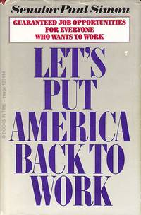 image of Let's Put America Back to Work : Signed First Edition