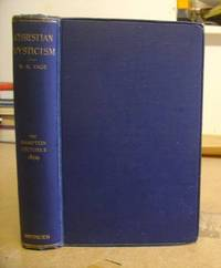 Christian Mysticism Considered In Eight Lectures Delivered Before The University Of Oxford