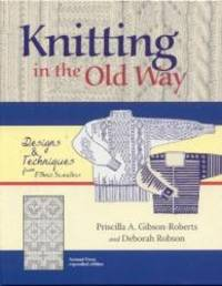Knitting in the Old Way: Designs and Techniques from Ethnic Sweaters by Priscilla A. Gibson-Roberts - Hardcover - 2003-03-08 - from Books Express and Biblio.com