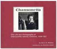 Chansonetta: The Life and Photographs of Chansonetta Stanley Emmons, 1858-1937