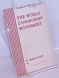 image of The world Communist movement: report of the delegation of the Communist Party of the Soviet Union (Bolsheviks) in the Executive Committee of the Communist International to the Eighteenth Congress of the C.P.S.U.(B.) Delivered March 11, 1939
