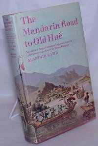image of The Mandarin Road to Old Hué: Narratives of Anglo-Vietnamese Diplomacy from the 17th Century to the Eve of the French Conquest