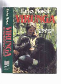 image of VIRUNGA:  The Passion of Dian Fossey ---signed By Farley Mowat (released in the USA as:  Woman in the Mists )