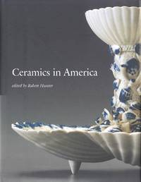 Ceramics in America 2007