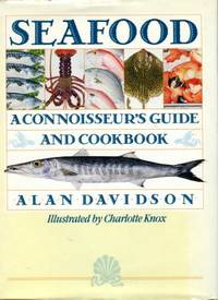 Seafood: A Connoisseur's Guide And Cookbook
