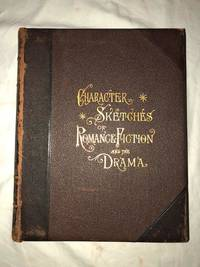 image of Character Sketches of Romance, Fiction and the Drama Volumes 1-4