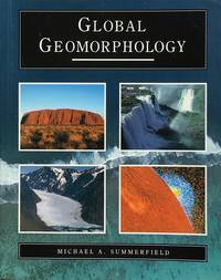 Global geomorphology by  M.A Summerfield - Paperback - 1st edition, reprinted - 1993 - from Acanthophyllum Books (SKU: 25031)