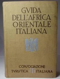 Gvida d'Italia della Consociazione Tvristica Italiana. Africa Orientale Italiana. Con 15 carte...