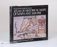 ATLAS OF HISTORICAL MAPS OF MARYLAND, 1608-1908