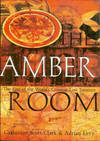 Amber Room: The Fate Of The World's Greatest Lost Treasure
