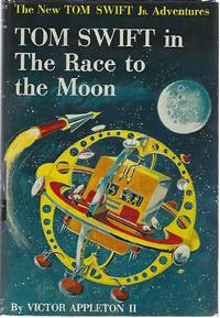 TOM SWIFT IN THE RACE TO THE MOON by  Victor Appleton - Hardcover - 1958 - from Columbia Books, Inc. ABAA/ILAB and Biblio.com