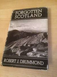 Forgotten Scotland Rambles and Scrambles off the Beaten Track and other Memories