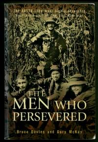 The Men Who Persevered : The AATTV - the Most Highly Decorated Australian Unit of the Viet Nam War