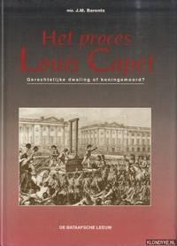 Het proces Louis Capet. Gerechtelijke dwaling of koningsmoord? by  mr. J.M Barents - Hardcover - 1993 - from Klondyke (SKU: 00227680)