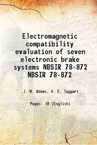 Electromagnetic compatibility evaluation of seven electronic brake systems Volume NBSIR 78-872...