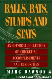 Balls, Bats, Stumps and Stats : An Off-Beat Collection of Cricketing Accomplishments and Curiosities