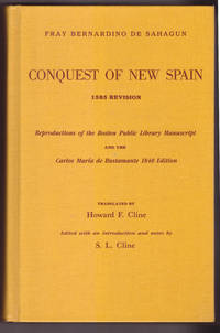 Conquest of New Spain: 1585 Revision. Reproductions of  Boston Public Library Manuscript and the Carlos Maria de Bustamante 1840 edition.