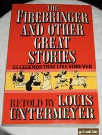 image of The Firebringer and Other Great Stories: Fifty-Five Legends That Live Forever