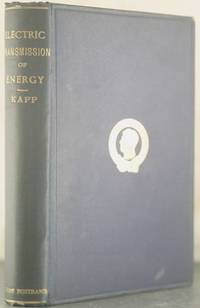Electric Transmission of Energy, and its Transformation, Subdivision and Distribution. A Practical Handbook. by  Gisbert Kapp - First Edition - 1886 - from Auger Down Books and Biblio.com