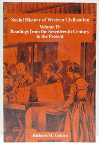 Social History Of Western Civilization Volume II: Readings From The Seventeenth Century To The Present