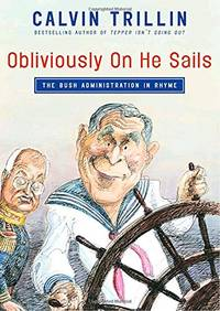 Obliviously on He Sails: The Bush Administration in Rhyme