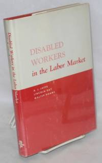 image of Disabled workers in the labor market. This study was conducted by The Bureau of Applied Social Research of Columbia University with the cooperation of the Vocational Rehabilitation Administration of the United States Department of Health, Education, and Welfare