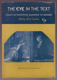 image of The Eye in the Text: Essays on Perception, Mannerist to Modern