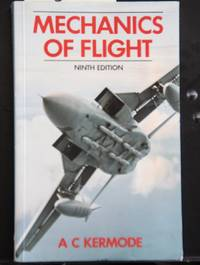 MECHANICS OF FLIGHT by A.C. Kermode  - Paperback  - 1987  - from MAD HATTER BOOKSTORE (SKU: 008803)
