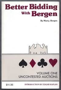 Better Bidding with Bergen. Volume One Uncontested Auctions [SIGNED]