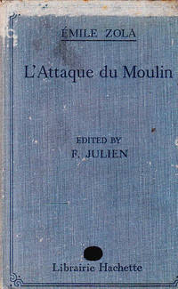 L'Attaque Du Moulin: Edited with Notes, Grammatical Questions and