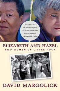 Elizabeth and Hazel : Two Women of Little Rock